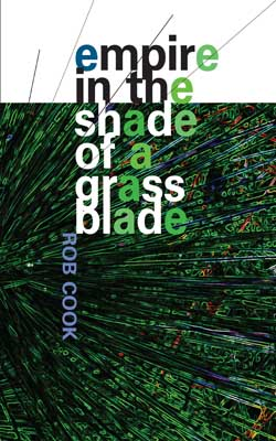 Empire in the Shade of a Grass Blade by Rob Cook