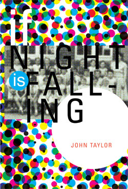 If Night Is Falling by John Taylor