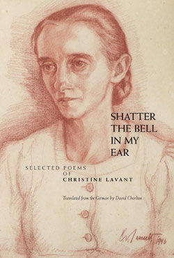 Shatter the Bell in My Ear by Christine Lavant