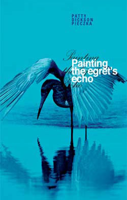 Painting the Egret's Echo by Patty Dickson Pieczka