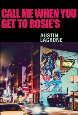 Call Me When You Get to Rosie's by Austin LaGrone